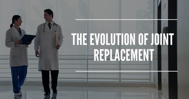 The-Evolution-of-Joint-Replacement
