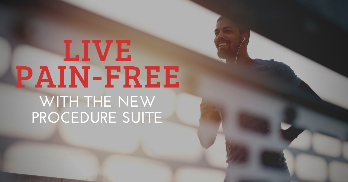 Live-Pain-Free-With-the-New-Procedure-Suite-Blog-Banner