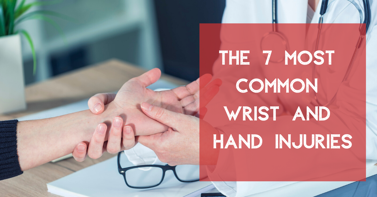The 7 Most Common Wrist and Hand Injuries