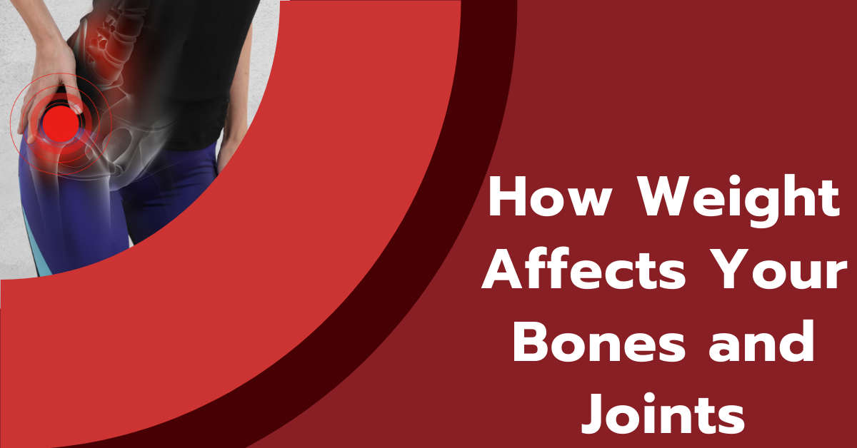 How-Weight-Affects-Your-Bones-and-Joints-Blog-Banner